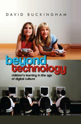 Beyond Technology: Children's Learning in the Age of Digital Culture, Buckingham