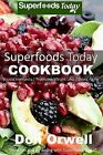 Superfoods Today Cookbook: Lose Weight, Boost Energy, Fix Your Hormone Imbalance and Get Rid of Cravings and Inflammations by Don Orwell (Paperback / softback, 2014)