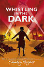 Whistling in the Dark by Shirley Hughes (Hardback, 2015)