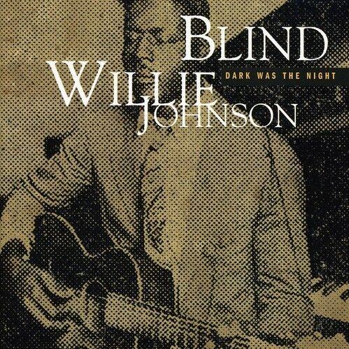 Blind Willie Johnson - Dark Was the Night [New CD]