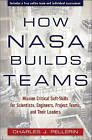 How NASA Builds Teams: Mission Critical Soft Skills for Scientists, Engineers, and Project Teams by Charles J. Pellerin (Hardback, 2009)