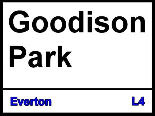 Everton fc Goodison Park Street Sign 2 Sizes Available football ground