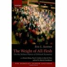 The Weight of All Flesh: On the Subject-Matter of Political Economy by Eric L. Santner (Hardback, 2016)