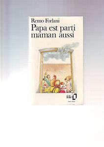 Remo-Forlani-papa-est-parti-maman-aussi-editions-folio