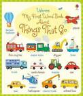 My First Word Book About Things That Go by Holly Bathie (Board book, 2016)