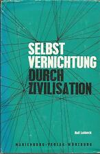 Selbstvernichtung durch Zivilisation / Rolf Lohbeck / Buch / #br