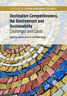 Destination Competitiveness, the Environment and Sustainability: Challenges and Cases by CABI Publishing (Hardback, 2015)