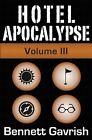Hotel Apocalypse, Volume III (Episodes 9-12) by Bennett Gavrish (Paperback / softback, 2014)