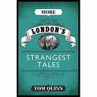 More London's Strangest Tales by Tom Quinn (Paperback, 2015)
