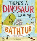 There's a Dinosaur in My Bathtub by Catalina Echeverri (Hardback, 2014)