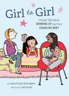 Girl to Girl: Honest Talk About Growing Up and Your Changing Body by Sarah O'Leary Burningham (Paperback, 2013)