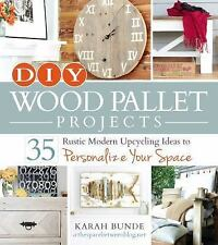 DIY Wood Pallet Projects: 35 Rustic Modern Upcycling Ideas to Personalize Space