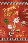Travels in a Teacup by Paul Gunton 9781434363756 Paperback 2009