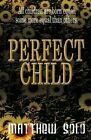 Perfect Child by Matthew Solo (Paperback / softback, 2014)