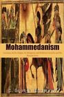Mohammedanism: Lectures on Its Origin, Its Religious and Political Growth, and Its Present State by C Snouck Hurgronje (Paperback / softback, 2014)