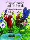 Clovis Crawfish and His Friends by Mary Alice Fontenot (Hardback, 2009)