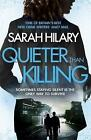 Quieter Than Killing (D.I. Marnie Rome 4) by Hilary, Sarah | Paperback Book | 97