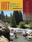 Hot Springs and Hot Pools of the Southwest by Karin Burroughs, Marjorie Gersh-Young (Paperback / softback, 2015)