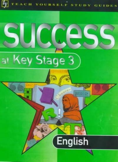 English: Success at Key Stage 3 (Teach Yourself Revision Guides) By Steve Eddy,