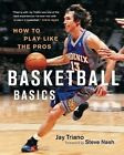 Basketball Basics: How to Play Like the Pros by Jay Triano (Paperback, 2009)