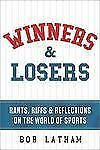 Winners & Losers: Rants, Riffs & Reflections on the World of Sports-ExLibrary