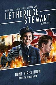 Bloodlines-Home-Fires-Burn-Lethbridge-Stewart-by-Gareth-Madgwick-Book-The