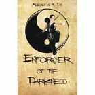 Enforcer of The Darkness Tan Adventure Authorhouse Paperback 9781481797375