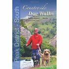Countryside Dog Walks - Peak District South: 20 Graded Walks with No Stiles for Your Dogs - White Peak Area by Erwin Neudorfer, Gilly Seddon (Paperback, 2013)