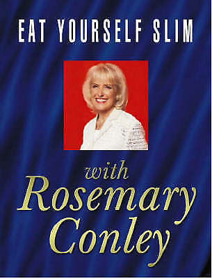 """""""AS NEW"""" Eat Yourself Slim, Conley, Rosemary, Book"""