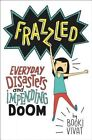 Frazzled: Everyday Disasters & Impending Doom by Booki Vivat (Hardback, 2016)