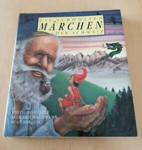 Die schönsten Märchen der Schweiz, Mondoverlag, 1987, Edith Montelle