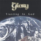 Trusting in God by Glory (CD, Mar-2005, Glory Music)