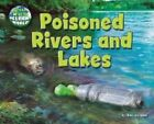 Poisoned Rivers and Lakes by Ellen Lawrence (Hardback, 2014)