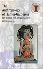Debates in Archaeology: The Anthropology of Hunter-Gatherers : Key Themes for...