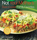 Not Your Mother's Slow Cooker Family Favorites by Beth Hensberger (Paperback, 2009)