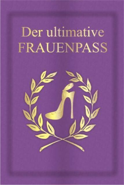 Der ultimative Frauenpass: Eine spaßige Geschenkidee in bekannter Pass-F ... /4