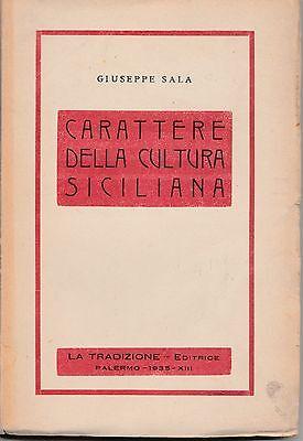 GIUSEPPE SALA CARATTERE DELLA CULTURA SICILIANA-LA TRADIZIONE ED. 1935-L4348