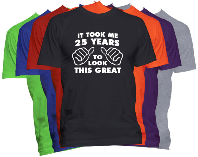 25th BIRTHDAY T Shirt S-XXL Funny Joke Present Novelty Gift Mens Womens alcohol