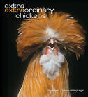 Extra Extraordinary Chickens by Stephen Green-Armytage (Hardback, 2005)