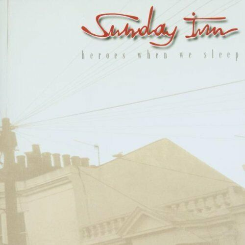 Sunday Inn Heroes when we sleep (2001)  [CD]