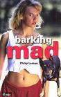 Barking Mad by Philip Lemon (Paperback, 2004)