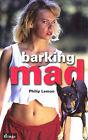 Barking Mad by Philip Lemon (Paperback, 2004)