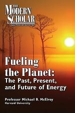 Fueling the planet : the past, present, and future of Energy