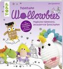 Fabelhafte Wollowbies von Jana Ganseforth (2016, Taschenbuch)