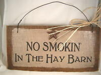Hand Painted Primitive Western Rustic Barn Wood Sign No Smokin' In the Hay Barn