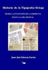 Historia de la Tipografia Griega : Desde la Invención de la Imprenta Hasta la...