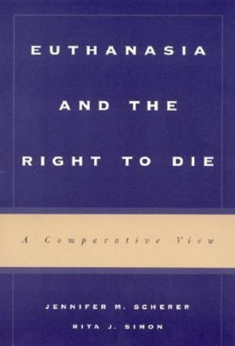 Euthanasia and the Right to Die : A Comparative View Jennifer M. Scherer