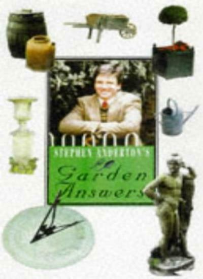 Stephen Anderton's Garden Answers By Stephen Anderton