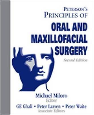 Peterson's Principles of Oral and Maxillofacial Surgery by Peter Larsen, Michael