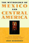 The Mythology of Mexico and Central America by John Bierhorst (Paperback, 2002)